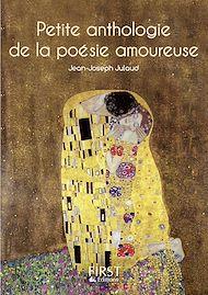 Téléchargez le livre :  Petit livre de - Petite anthologie de la poésie amoureuse