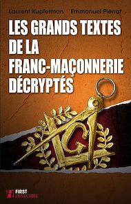 Téléchargez le livre :  Les grands textes de la franc-maçonnerie décryptés
