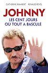 Télécharger le livre :  Johnny, les cent jours où tout a basculé