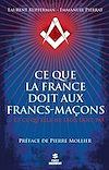 Télécharger le livre :  Ce que la France doit aux francs-maçons