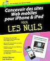 Télécharger le livre :  Concevoir des sites Web mobiles pour iPhone et iPad Pour les Nuls