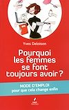 Télécharger le livre :  Pourquoi les femmes se font toujours avoir?