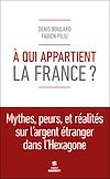 Télécharger le livre :  A qui appartient la France ?