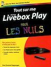 Télécharger le livre :  Tout sur ma Orange Livebox Play Pour les Nuls