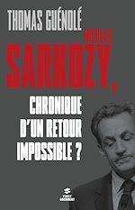 Téléchargez le livre :  Nicolas Sarkozy, chronique d'un retour impossible ?