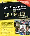 Télécharger le livre :  La Culture générale - Concours de la Fonction publique Pour les Nuls Concours