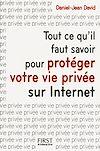 Télécharger le livre :  Tout ce qu'il faut savoir pour protéger votre vie privée sur Internet