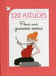 Téléchargez le livre :  120 astuces pour une grossesse sereine
