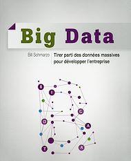 Téléchargez le livre :  Big Data - Tirer parti des données massives pour développer l'entreprise