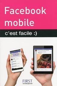 Téléchargez le livre :  Facebook mobile, C'est facile