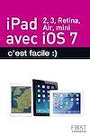Télécharger le livre :  iPad (iPad 2, iPad Retina, iPad Air, iPad mini) avec IOS7, c'est facile :)