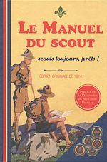 Download this eBook Le Manuel du Scout - Scouts toujours, prêts!