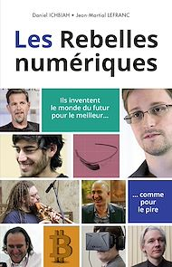 Téléchargez le livre :  Les Rebelles numériques