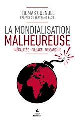 Téléchargez le livre :  La mondialisation malheureuse