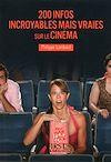 Télécharger le livre :  Petit Livre de - 200 infos incroyables mais vraies sur le cinéma