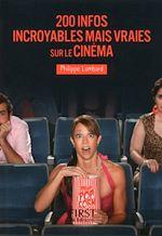 Download this eBook Petit Livre de - 200 infos incroyables mais vraies sur le cinéma