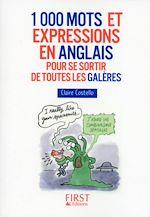 Download this eBook Petit Livre de - 1000 mots et expressions en anglais pour se sortir de toutes les galères