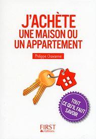 Téléchargez le livre :  Petit Livre de - J'achète une maison ou un appartement : tout ce qu'il faut savoir