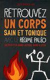 Télécharger le livre :  Retrouvez un corps sain et tonique avec le régime Paléo