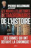 Télécharger le livre :  Pierre Bellemare présente les nouvelles histoires extraordinaires de l'Histoire