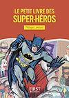 Télécharger le livre :  Le Petit livre des super-héros