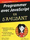 Télécharger le livre :  Programmer avec JavaScript en s'amusant mégapoche pour les Nuls