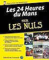 Télécharger le livre :  L'Histoire des 24 Heures du Mans pour les Nuls