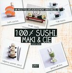 Download this eBook 100 % sushi, maki & Cie