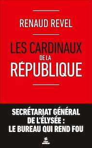 Téléchargez le livre :  Les cardinaux de la République