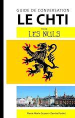 Download this eBook Le Chti - Guide de conversation pour les Nuls, 2e