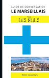 Télécharger le livre :  Le marseillais - Guide de conversation Pour les Nuls, 2e