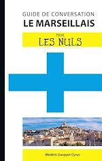 Download this eBook Le marseillais - Guide de conversation Pour les Nuls, 2e