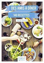 Download this eBook Le Petit livre de - Des amis à dîner en 140 recettes
