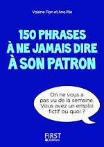 Download this eBook Petit livre de - 150 phrases à ne jamais dire à son patron