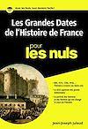 Télécharger le livre :  Les grandes dates de l'histoire de France pour les Nuls poche