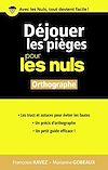 Télécharger le livre :  Déjouer les pièges en orthographe pour les Nuls