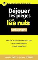 Download this eBook Déjouer les pièges en orthographe pour les Nuls