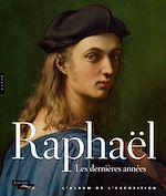Download this eBook Album Raphaël les dernières années