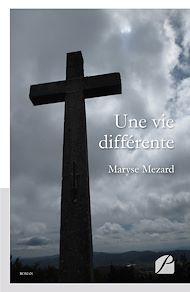 Téléchargez le livre :  Une vie différente