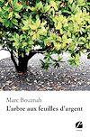 Télécharger le livre :  L'arbre aux feuilles d'argent