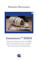 Téléchargez le livre :  ImmunorexTM-DM28-Approche thérapeutique anti VIH par le contrôle du stress oxydatif. De la formation à l'observation