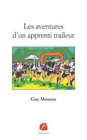 Téléchargez le livre :  Les aventures d'un apprenti traileur