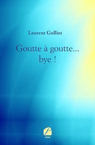 Téléchargez le livre :  Goutte à goutte... bye !