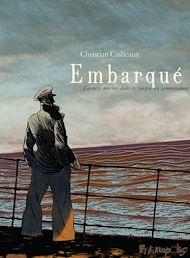 Téléchargez le livre :  Embarqué. Carnets marins dans le jardin du commandant