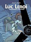 Télécharger le livre :  Luc Leroi - L'Intégrale 3 (Finalement 1998-2016)