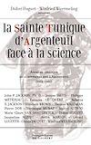 Télécharger le livre :  La Sainte Tunique d'Argenteuil face à la science