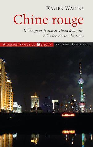 Chine rouge, TOME 2 : UN PAYS JEUNE ET VIEUX À LA FOIS, À L'AUBE DE SON HISTOIRE
