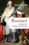Télécharger le livre :  Bossuet, conscience de l'Eglise de France