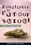 Télécharger le livre :  Métaphysique de l'amour sexuel