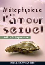 Téléchargez le livre :  Métaphysique de l'amour sexuel